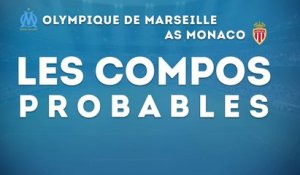 OM-Monaco : les compositions probables