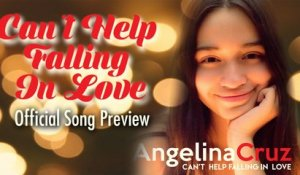 Angelina Cruz - Can't Help Falling In Love (Cover) Official Song Preview
