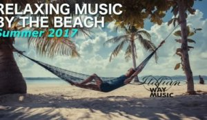 Relaxing Music by the beach (Summer 2017) - - the best piano music