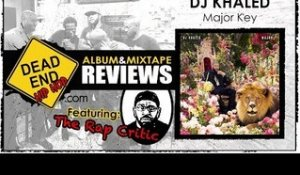 DJ Khaled - Major Key Album Review | DEHH Feat: The Rap Critic