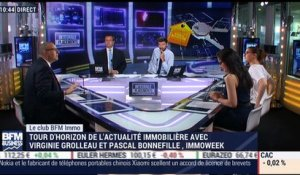 Le club immo (2/2): Virginie Grolleau VS Pascal Bonnefille VS Marie Coeurderoy - 05/07