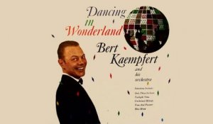 Bert Kaempfert - Dancing In Wonderland - Vintage Music Songs