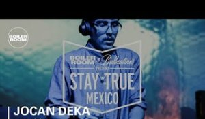 Jocan Deka Boiler Room & Ballantine's Stay True Mexico DJ Set