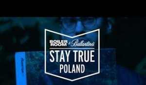 Boiler Room & Ballantine's Present: Stay True Poland