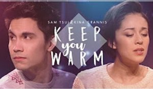 Keep You Warm (Sam Tsui & Kina Grannis)