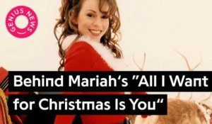"Behind Mariah Carey's ""All I Want for Christmas Is You"""