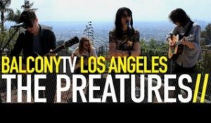 THE PREATURES - IS THIS HOW YOU FEEL? (BalconyTV)