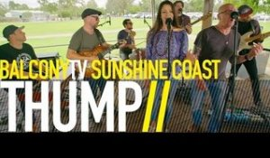 THUMP - LOVE TRAIN (BalconyTV)