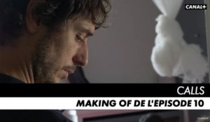 CALLS saison 1 - Making of de l'épisode 10