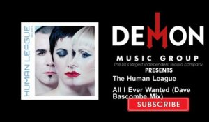 The Human League - All I Ever Wanted - Dave Bascombe Mix