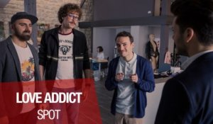 "LOVE ADDICT - Spot ""Geek"""