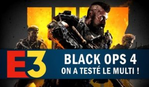 CALL OF DUTY BLACK OPS 4 : On a testé le multi !  | GAMEPLAY E3 2018