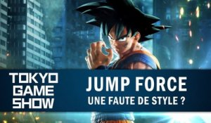 JUMP FORCE : Une faute de style ? | GAMEPLAY TGS 2018