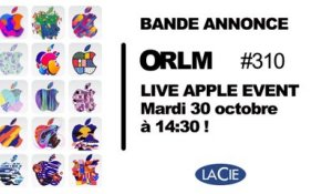 Bande Annonce ORLM 310 : Live Apple Special Event iPad, MacBook, mardi 30 octobre à partir de 14:30