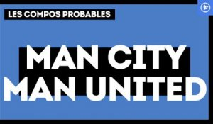 Manchester City - Manchester United : les compos probables