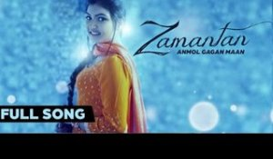 Anmol Gagan Maan - Zamantan | Anmol Gagan Maan | Latest Punjabi Songs 2015 | Jass Records