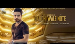 Gandhi Wale Note| ( Full HD) | Davinder Gill| New Punjabi Songs 2016 | Latest Punjabi Songs 2016