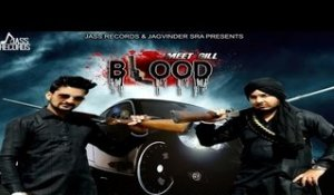 Blood| ( Full HD)  | Meet Gill  |  New Punjabi Songs 2016 | Latest Punjabi Songs 2016