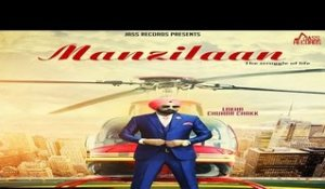 Manzilaan | ( Full HD)  | Lakha Chuharchakk |  New Punjabi Songs 2016 | Latest Punjabi Songs 2016