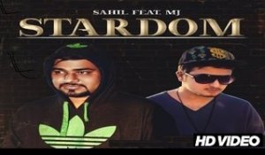 Stardom| ( Full HD)  | Sahil |  New Punjabi Songs 2016 | Latest Punjabi Songs 2016