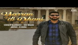 Yarran Di Dhani | ( Full HD)  | Jag Maan | New Punjabi Songs 2017 | Latest Punjabi Songs 2017
