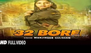 32 Bore | ( Full HD)  | Manjinder Gulshan'  |  New Punjabi Songs 2016 | Latest Punjabi Songs 2016
