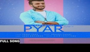 Pyar| ( Full Song)  | Deep Dhot| New Punjabi Songs 2017 | Latest Punjabi Songs 2017