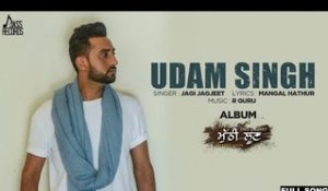 Udam Singh ( Full HD) | Jazz Sandhu |  New Punjabi Songs 2017 | Latest Punjabi Songs 2017