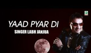 Yaad Pyar Di | Labh Janjua | (Full Audio Song) | Old Hit Punjabi Songs | Finetone