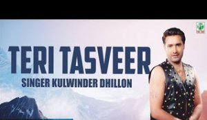 Teri Tasveer (Audio Song) | Kulwinder Dhillon | Tejwant Kittu | Finetone Music