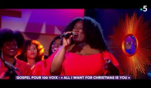 « All I want for Christmas is You » (live) Gospel pour 100 voix - C à Vous - 01/01/2019