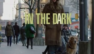 In the Dark - Trailer Saison 1
