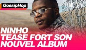 Ninho tease fort son nouvel album
