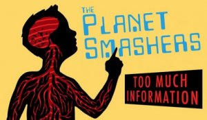 The Planet Smashers - Too Much information (official video)