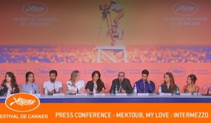 MEKTOUB  MY LOVE INTERMEZZO - Press conference - Cannes 2019 - EV