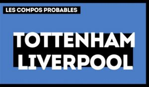 Tottenham - Liverpool : les compositions probables