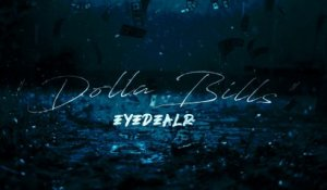 Eyedealr - Eyedealr - Dolla Bills