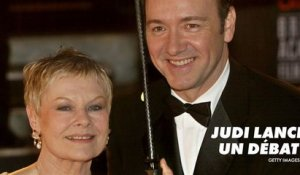 Judi Dench défend le travail de Weinstein & Kevin Spacey