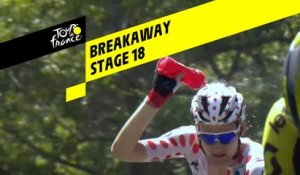 Breakaway   - Étape 18 / Stage 18 - Tour de France 2019