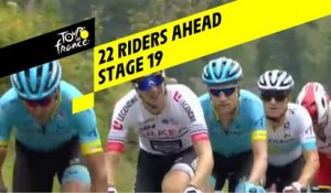 22 coureurs devant / 22 riders ahead - Étape 19 / Stage 19 - Tour de France 2019