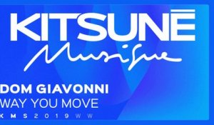 Dom Giavonni Ft. Taylu - Way You Move | Kitsuné Musique