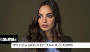 Les Sauvages - Souheila Yacoub est... Jasmine Chaouch