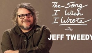 The One Song Jeff Tweedy Wishes He Wrote