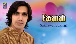 Fasanah - Sakhawat Bukhari New Sindhi Song - Sindhi Hit Songs