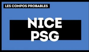 Nice - PSG : les compositions probables