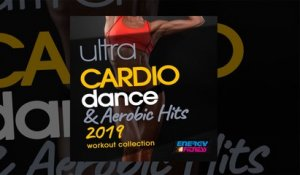 E4F - Ultra Cardio Dance & Aerobic Hits 2019 Workout Collection - Fitness & Music 2019
