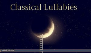 Relaxing Classical Music - Classical Lullabies