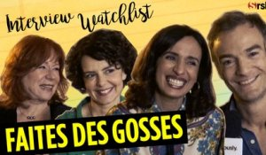 FAITES DES GOSSES : L'interview Watchlist du casting