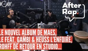AFTER RAP : L'album de Maes, le feat Gambi & Heuss L'Enfoiré, Rohff de retour en studio....