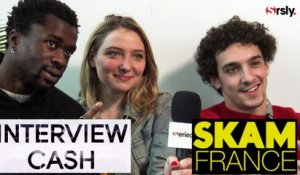 SKAM France : Interview CA$H de Léo Daudin, Lula Cotton Frapier & Paul Scarfoglio